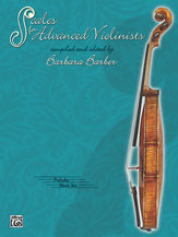 Scales for the Advanced Violinsit by Barbara Barber