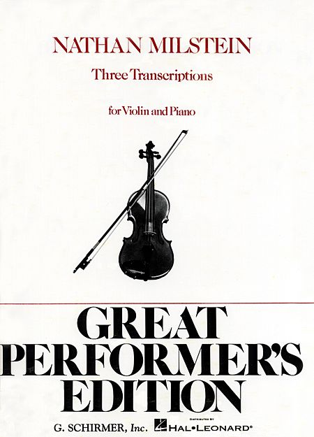 3 Transcriptions for Violin (Milstein) – Schirmer ed.
