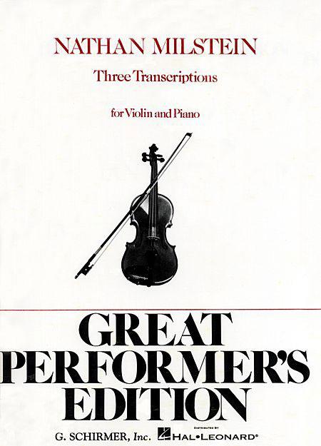 3 Transcriptions for Violin (Milstein) – Schirmer ed.