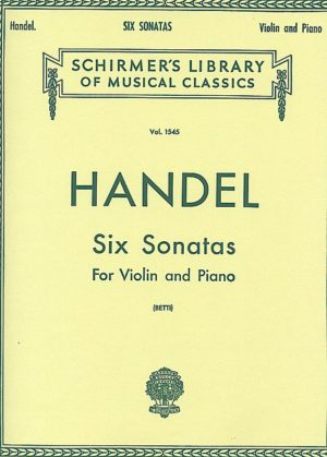 Handel Six Sonatas for Violin - Schirmer ed.