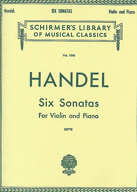 Handel Six Sonatas for Violin - Schirmer ed.