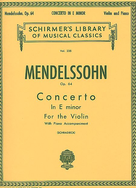 Mendelssohn Concerto in E minor for Violin – Schirmer ed.