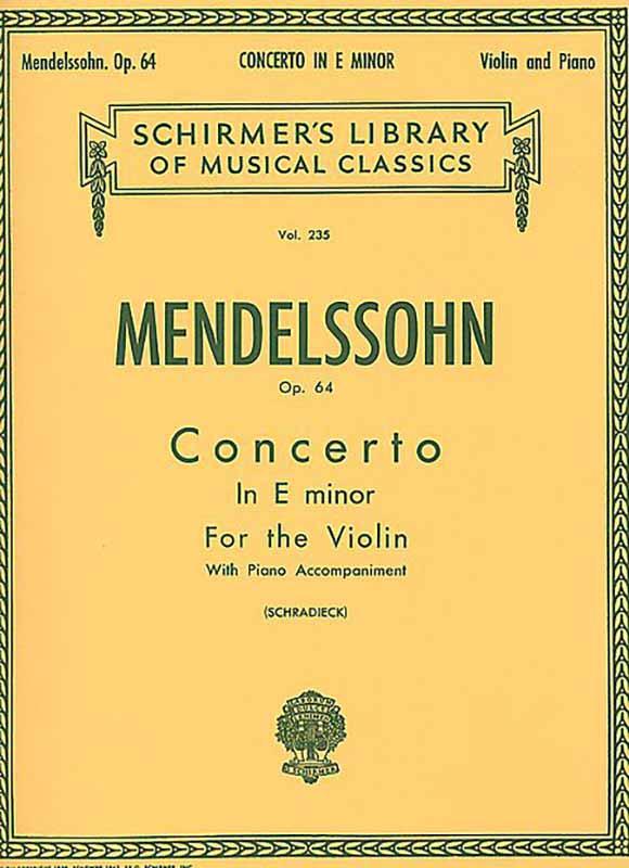 Mendelssohn Concerto in E minor for Violin – Schirmer ed.