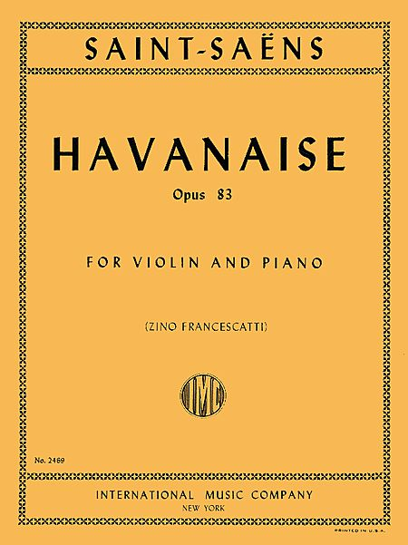 Saint-Saens Havanaise for Violin, Op. 83 - International Ed.