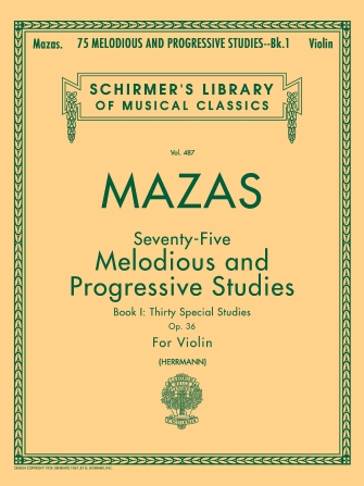 Mazas 75 Melodious and Progressive Studies for Violin Opus 36 Book 1- Schirmer Ed.