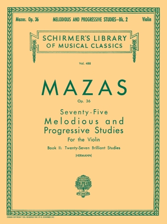 Mazas 75 Melodious and Progressive Studies for Violin, Op. 36 No. 2 – Schrimer Ed.