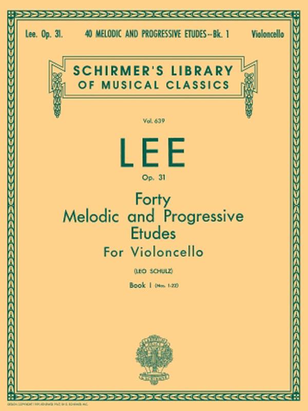Lee 40 Melodic and Progressive Etudes for Cello Opus 31 Book 1 – Schirmer Ed.