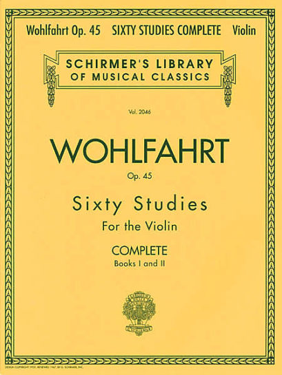 Wohlfahrt 60 Studies for Violin, Complete, Op. 45 – Schirmer Ed.