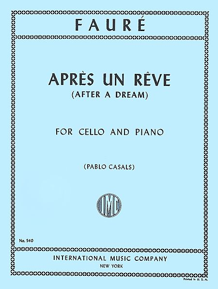 Faure Apres un Reve for Cello (After a Dream) - International Ed.